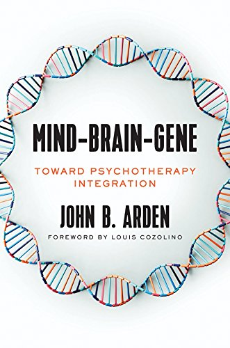 Mind-Brain-Gene: Toward Psychotherapy Integration