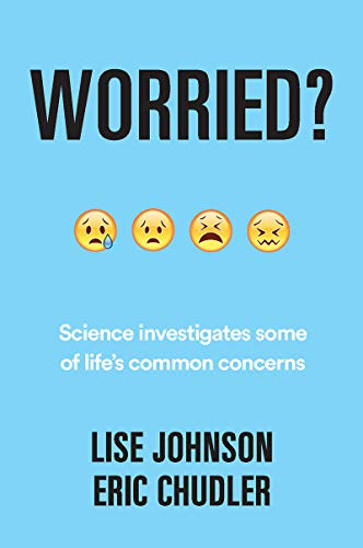 Worried?: Science investigates some of life's common concerns