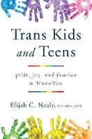 Trans Kids and Teens: Pride, Joy, and Families in Transition
