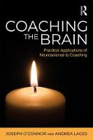 Coaching the Brain: Practical Applications of Neuroscience to Coaching