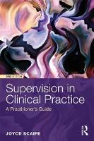 Supervision in Clinical Practice: A Practitioners Guide