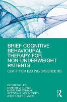 Brief Cognitive Behavioural Therapy for Non-Underweight Patients: CBT-T for Eating Disorders