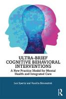 Ultra-Brief Cognitive Behavioral Interventions: A New Practice Model for Mental Health and Integrated Care