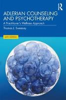 Adlerian Counseling and Psychotherapy: A Practitioner's Wellness Approach