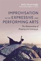 Improvisation in the Expressive and Performing Arts