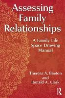 Assessing Family Relationships: A Family Life Space Drawing Manual