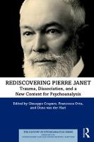 Rediscovering Pierre Janet: Trauma, Dissociation, and a New Context for Psychoanalysis