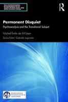 Permanent Disquiet: Psychoanalysis and the Transitional Subject