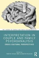 Interpretation in Couple and Family Psychoanalysis: Cross-Cultural Perspectives