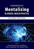 Handbook of Mentalizing in Mental Health Practice: 2nd Revised Edition