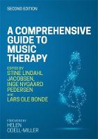 A Comprehensive Guide to Music Therapy, 2nd Edition: Theory, Clinical Practice, Research and Training