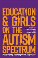 Educating Girls on the Autism Spectrum: Developing an Integrated Approach