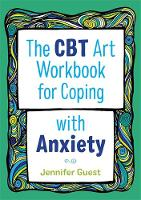 The CBT Art Workbook for Coping with Anxiety