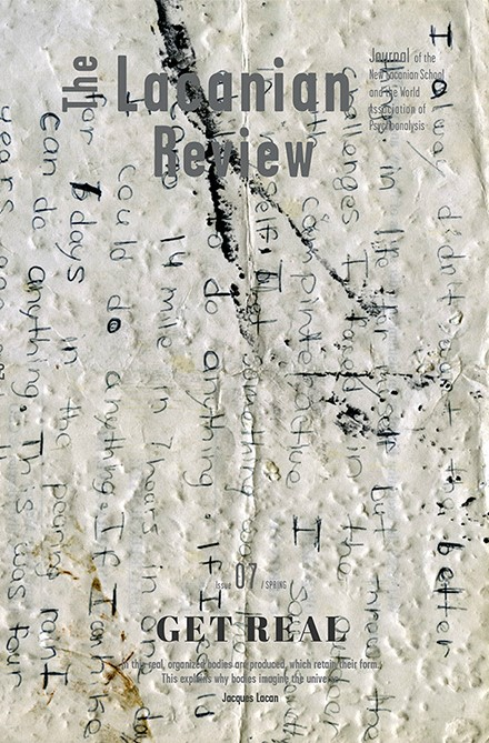 The Lacanian Review: Issue 7: Get Real