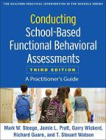 Conducting School-Based Functional Behavioral Assessments: Third Edition: A Practitioner's Guide