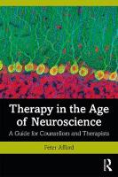 Therapy in the Age of Neuroscience: A Guide for Counsellors and Therapists