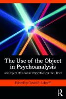 The Use of the Object in Psychoanalysis: An Object Relations Perspective on the Other