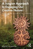 A Jungian Approach to Engaging Our Creative Nature: Imagining the Source of Our Creativity