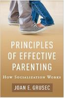 Principles of Effective Parenting: How Socialization Works