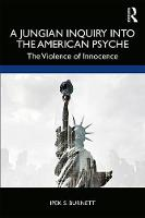 A Jungian Inquiry into the American Psyche: The Violence of Innocence