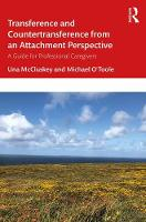 Transference and Countertransference from an Attachment Perspective: A Guide to Clinical Practice