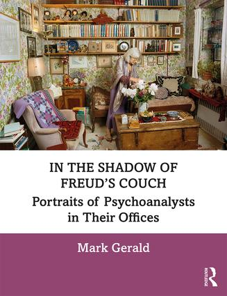 In the Shadow of Freud's Couch: Portraits of Psychoanalysts in Their Offices