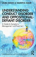 Understanding Conduct Disorder and Oppositional-Defiant Disorder (Understanding Atypical Development)
