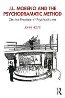 J.L. Moreno and the Psychodramatic Method: On the Practice of Psychodrama