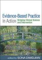 Evidence-Based Practice in Action: Bridging Clinical Science and Intervention