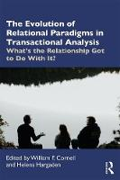 The Evolution of Relational Paradigms in Transactional Analysis: What's the Relationship Got to Do With It?
