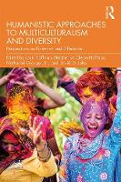 Humanistic Approaches to Multiculturalism and Diversity: Perspectives on Existence and Difference