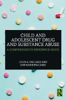 Child and Adolescent Drug and Substance Abuse: A Comprehensive Reference Guide