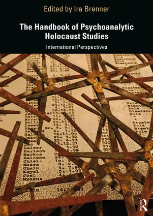 The Handbook of Psychoanalytic Holocaust Studies: International Perspectives