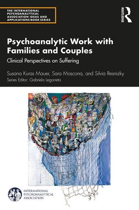 Psychoanalytic Work with Families and Couples: Clinical Perspectives on Suffering