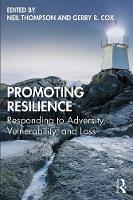 Promoting Resilience: Responding to Adversity, Vulnerability, and Loss