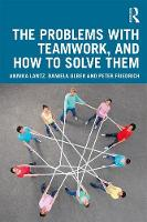 The Problems with Teamwork, and How to Solve Them