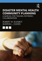 Disaster Mental Health Community Planning: A Manual for Trauma-Informed Collaboration