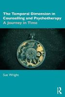 The Temporal Dimension in Counselling and Psychotherapy: A Journey in Time