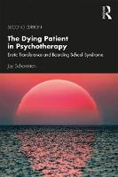 The Dying Patient in Psychotherapy: Erotic Transference and Boarding School Syndrome