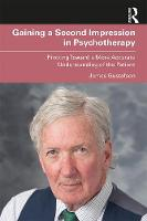 Gaining a Second Impression in Psychotherapy: Pivoting Toward a More Accurate Understanding of the Patient