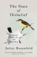 The State of Disbelief: A story of death, love and forgetting