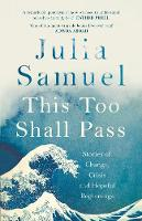 This Too Shall Pass: Stories of Change, Crisis and Hopeful Beginnings