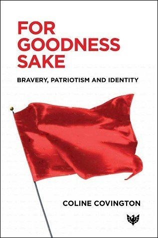 For Goodness Sake: Bravery, Patriotism and Identity
