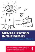 Mentalization in the Family: A Guide for Professionals and Parents
