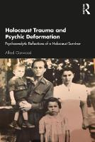 Holocaust Trauma and Psychic Deformation: Psychoanalytic Reflections of a Holocaust Survivor