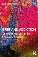 Grief and Addiction: Considering Loss in the Recovery Process