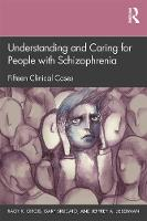 Understanding and Caring for People with Schizophrenia: Fifteen Clinical Cases