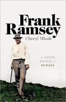 Frank Ramsey: A Sheer Excess of Powers
