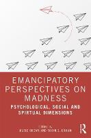 Emancipatory Perspectives on Madness: Psychological, Social, and Spiritual Dimensions