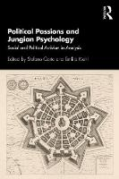Political Passions and Jungian Psychology: Social and Political Activism in Analysis
